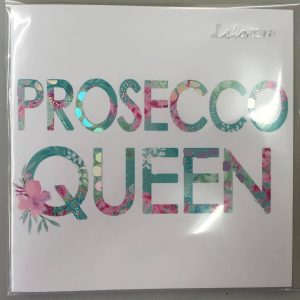Prosecco Queen Lola Design Card £2.95